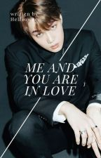 me and you are in love -kaistal [On Hold] by hell-oween