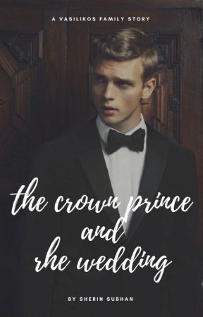 The Crown Prince and the Wedding (Vasilikos Family #1) by ssubhan