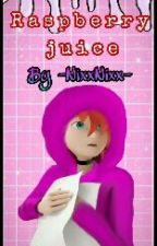 Raspberry Juice • Adrien X Nathaniel || Miraculous Fanfic ✔ by -NixxNixx-