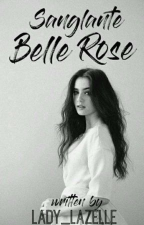Sanglante Belle Rose by Lady_Lazelle