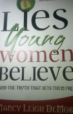 LIES Young Women Believe (AND THE TRUTH THAT SETS THEM FREE) by MsPeymus