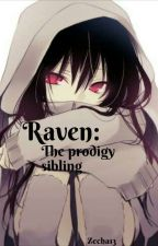 Raven: The Prodigy Sibling by Zecha13