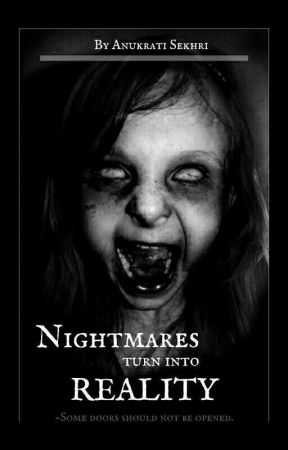 Nightmares turn into REALITY by _Sass_Queen_