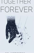 ♥☆TOGETHER FOREVER☆♥ by MITCHESA