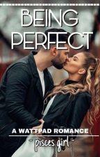 Being perfect [END]✅ by kertaspenulis