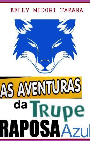 As aventuras da trupe Raposa Azul by Kemiroxtv