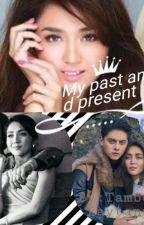 My Past And My Present by tambokkikaytanya