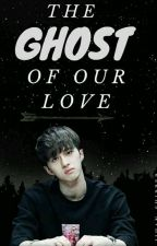 The ghost of our love » Keo. by Jihan_Shipper