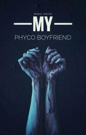 My Psycho Boyfriend [Short Story] by Marie_rocks