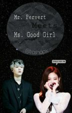 Mr.Pervert meets Ms.Good Girl[SLOW UPDATE] by kyzrmnt
