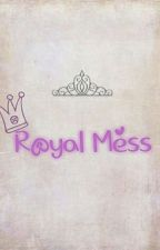 Royal Mess(On Hold) by 9CorazonesOcultos