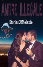 Amore illegale by StoriesOfMelanie