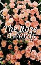 The Rose Awards (Open) by _theroseawards-