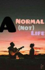 A Normal ( Not ) Life by flca_u
