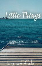 Little Things by effels