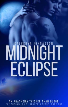 Midnight Eclipse (The Chronicles of Heaven's Curse, 1) by KalveryaJohansson95