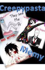 Memy - Creepypasta by CREEPY_and_SCARY