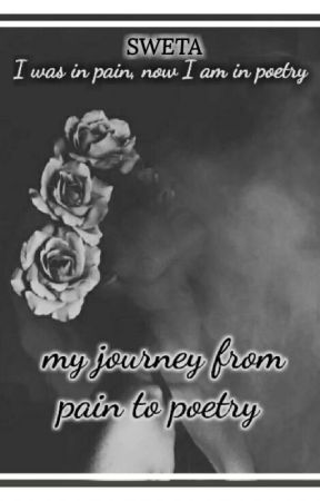 my journey from pain to poetry  by aloststoryteller