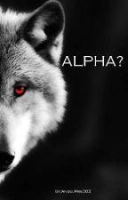 Alpha?   by Fuocofatuo03
