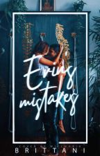 Erin's Mistakes | ✔ by Vintaginity