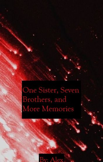 One Sister, Seven Brothers, and More Memories {BTS}