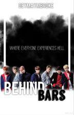 Behind Bars [ c o m p l e t e d ] by deymnaymbroke