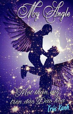 Đọc truyện [Thanh Vũ] My Angel - Một thân cây trên đảo Đào hoa (Đoản văn)