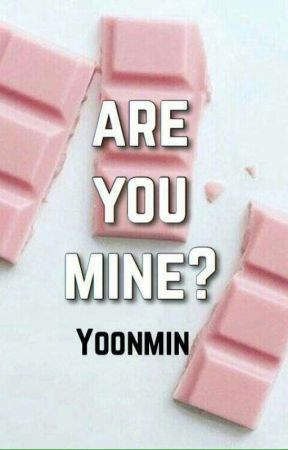 Are You Mine? - Yoonmin by escapethe_gayships