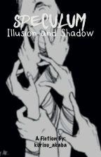 Speculum: Illusion & Shadow [Hiatus] by kurisu_akaba