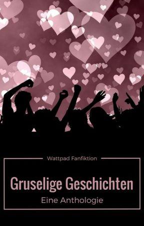 Gruselige Geschichten - Eine Fanfiction-Anthologie by WPFanfiktion