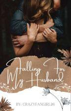 Falling For My Husband  by mayushka123