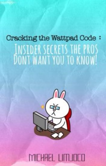 Cracking the Wattpad Code: Insider Secrets the Pros don't want you to know!