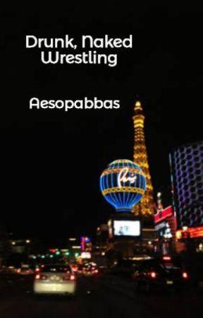 Drunk, Naked Wrestling by Aesopabbas