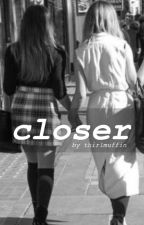Closer || Jerrie by ThirlMuffin
