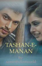 TASHAN-E-MANAN by saminthelostworld