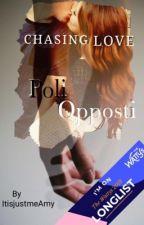 Chasing Love #1 ~ Poli opposti  by ItisjustmeAmy
