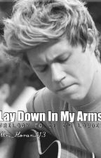 Lay Down In My Arms - Niall Horan Fanfiction (Trilogy to If I'm Louder) by annaleaftw