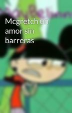 Mcgretch un amor sin barreras by user65634209