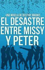 El desastre entre Missy y Peter. by xDestinyBrooksx