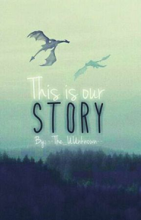 This is our story by -The_Lost_Person-