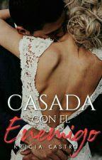 Casada Con El Enemigo© |Editando| by kricia_