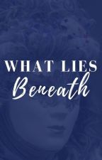 What Lies Beneath by annaemacdonald