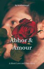 Abhor & Amour by SCARLETTANGEL111