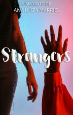 Strangers (AMOSTRA) by AnaLuMarriel