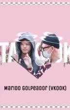 Marido golpeador ⟪Vkook⟫ by Vkook_2017