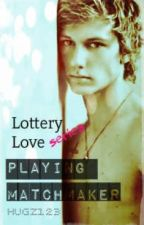 Lottery Love Series- Playing Matchmaker (book 1) by hugz123