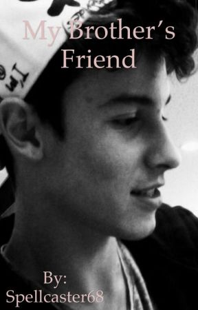 My brother's friend~S.M fanfic by Spellcaster68