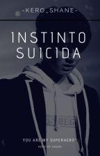 Instinto Suicida by -Kero_Shane-
