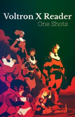 Voltron One Shots - KEITH X READER - Wattpad