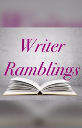 Writer Ramblings  by Fiction_by_Kelly